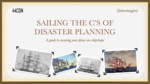 Sailing the Cs of Disaster Planning 44Con.001